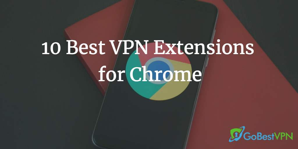 best vpn extensions for chrome