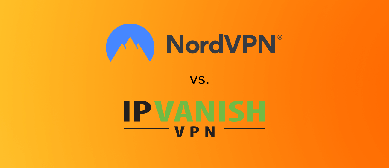 NordVPN vs IPVanish comparison