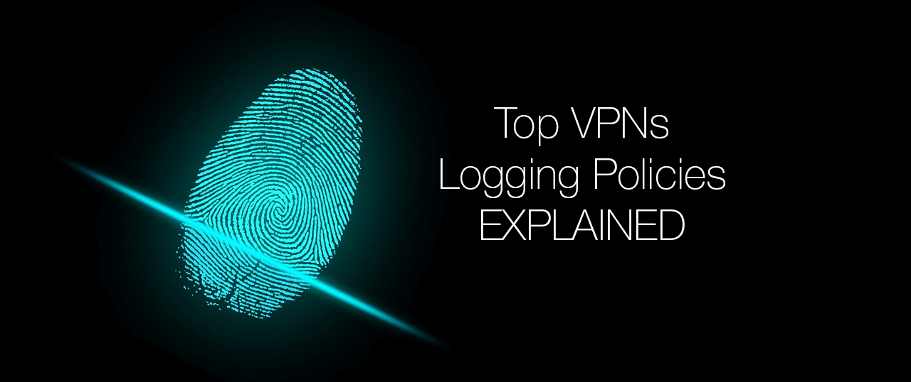 top VPNs logging policies explained
