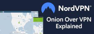 NordVPN Onion Over VPN Explained